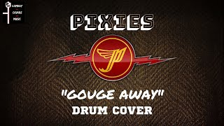 "Pixies - ""Gouge Away"" - Drum Cover"