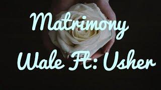 Matrimony - Wale Ft: Usher (Lyrics)