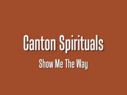 Canton Spirituals - Show Me The Way