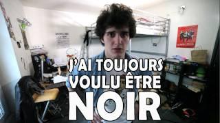 J'AI TOUJOURS VOULU ÊTRE NOIR thumbnail