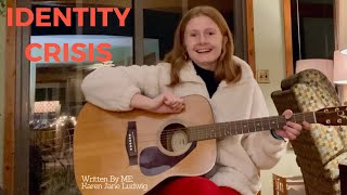 Identity Crisis - A Song Written By ME.