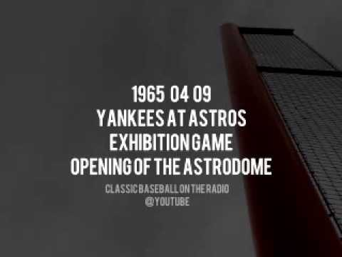 1965 04 09 Yankees at Astros Exhibition First Game at Astrodome Harry Kalas Loel Passe Gene Elston