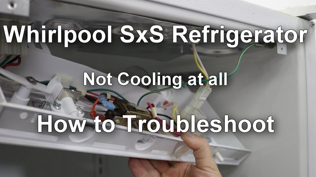 Whirlpool Side By Side Refrigerator Not Cooling At All