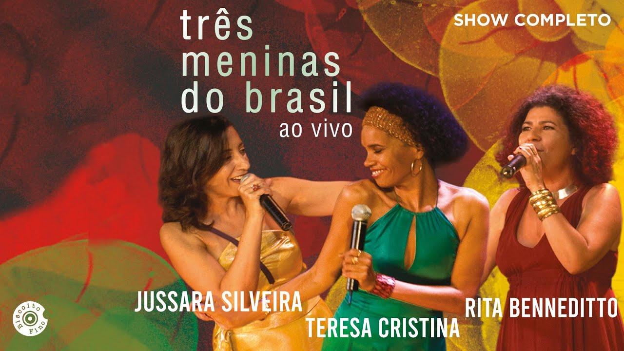 Três Meninas do Brasil Ao Vivo (Show Completo) | Teresa Cristina, Rita Benneditto e Jussara Silveira