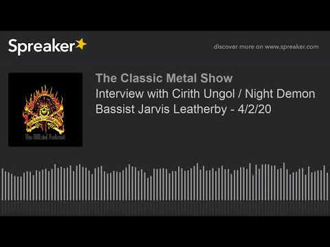 Interview with Cirith Ungol / Night Demon Bassist Jarvis Leatherby - 4/2/20