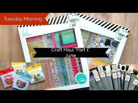 Tuesday Morning: Craft Haul June - Part 1