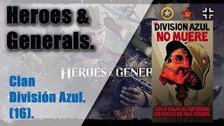 Heroes and Generals | Clan División Azul (16) | Defensa sin problemas | 20/4 k/d