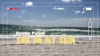 Gentle Polish -Sun on my Skin (Ibiza Island Sunset Cafe Mix), Single, HD, Chillout del Mar