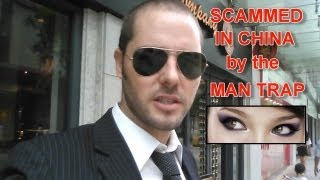 SCAMMED in China - The man trap