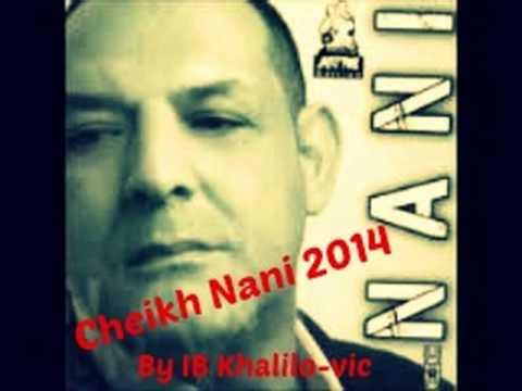 Cheikh Nani ► Ma3raftilich 2014 Jdiidde By Khalilo-vic