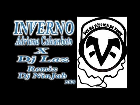 Adriana Calcanhoto x Dj Laz  - Inverno  - Remix Dj NinJah VFF