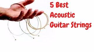 5 Best acoustic guitar strings 2017 | Top 5 acoustic guitar strings Review  2017