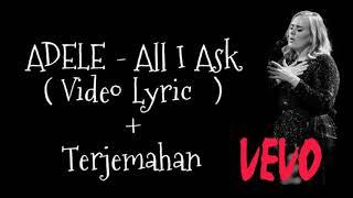 Lagu paling  menyentuh Hati ADELE - ALL I ASK (Lyric Dan terjemahan)