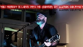 Video Billy Field - You Weren't In Love With Me (Cover) By Aaron Courtney download MP3, 3GP, MP4, WEBM, AVI, FLV Juni 2018