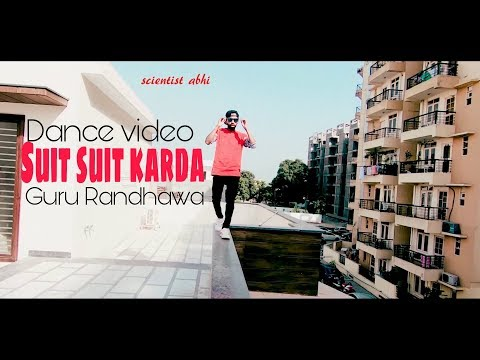 Suit Suit Video Song | Guru Randhawa | Arjun | Dance choreography | Scientist abhi