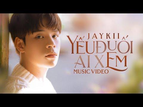 JayKii | YẾU ĐUỐI AI XEM - OFFICIAL MUSIC VIDEO