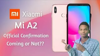Is Xiaomi Mi A2 Coming To India? | Final Confirmation For Mi A2 & Launch Date?