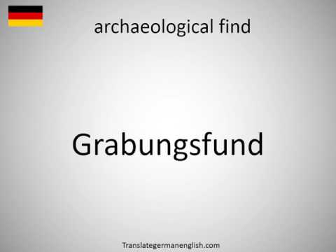 How to say archaeological find in German?