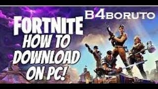 How to Install Fortnite Battle Royal Free On Pc
