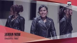 Lagu Batak Terbaru 2019-JAMAN NOW-ANGGITTA TRIO. Cipt. Horden Silalahi