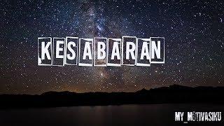 Download Video KESABARAN |Kata bijak motivasi islami | status wa | whatsapp 30 detik MP3 3GP MP4