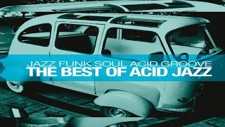 The Best of Acid Jazz: Jazz Funk Soul Acid Groove