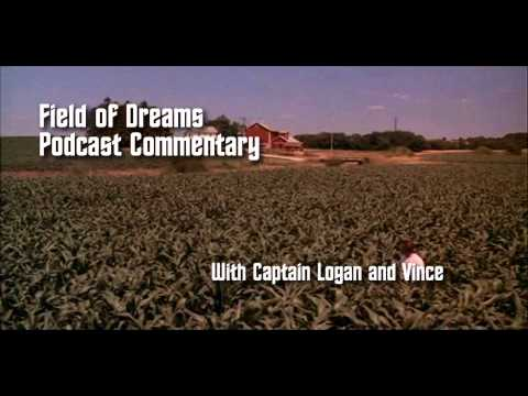 Field of Dreams Commentary Podcast