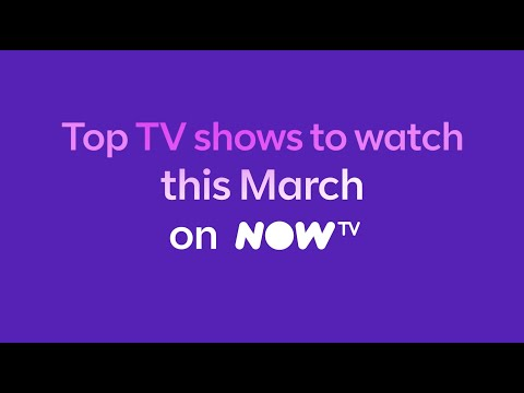 What To Watch: NOW TV In March