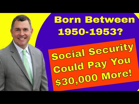 Born Between 1950 and 1953?  Social Security Could Pay You $30,000 More!
