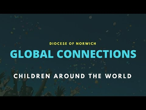 Global connections in the Diocese of Norwich Part 2