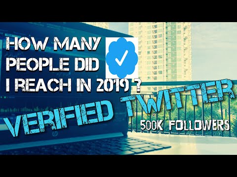 how-many-people-did-my-verified-twitter-500k-followers-reach-in-2019