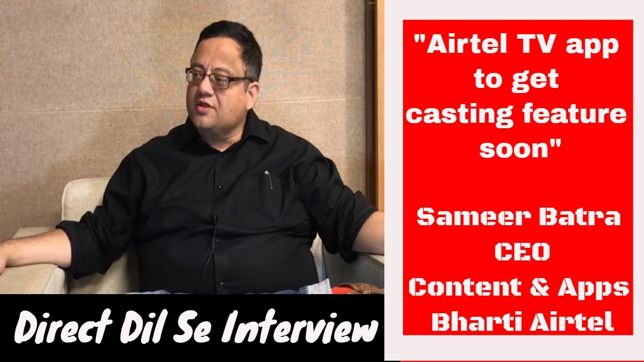 Airtel TV app to get casting support soon'