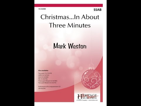 Christmas…In About Three Minutes SSAB  Mark Weston