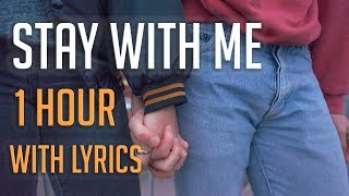 Stay With Me- Sam Smith 1 Hora   1 Hour Loop (With Lyrics)