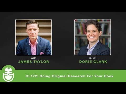 CL172: Doing Original Research For Your Book - Interview with Dorie Clark