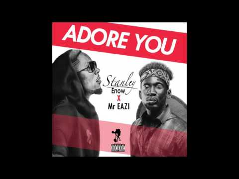 Stanley Enow Ft Mr Eazi (Adore You) Official Audio | Afrobeats 2017
