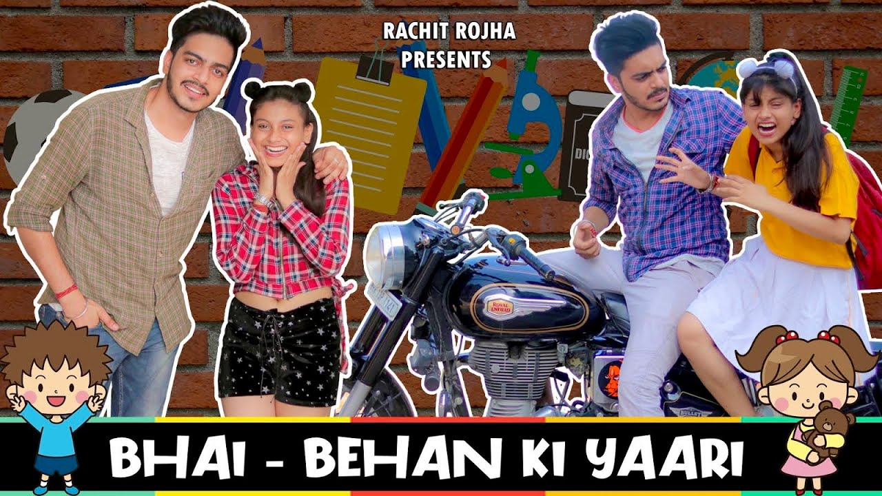 Download BHAI - BEHAN KI YAARI    Rachit Rojha