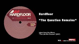 Hardfloor  The Question Remains @ www.OfficialVideos.Net