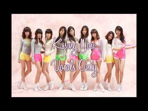 SNSD - 'Kissing You' Vocals Only