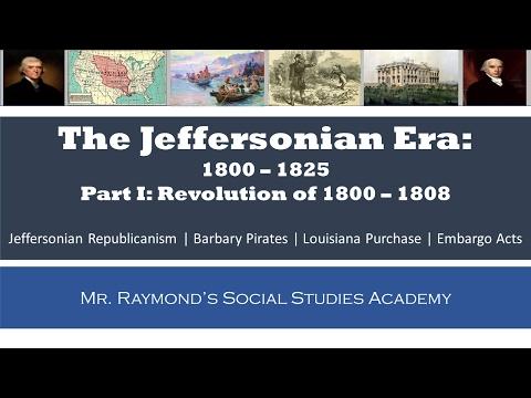 Jeffersonian Era: Part I - 1800 - 1808 - Thomas Jefferson
