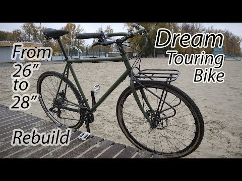 My New Dream Touring Bike Rebuild. From 26