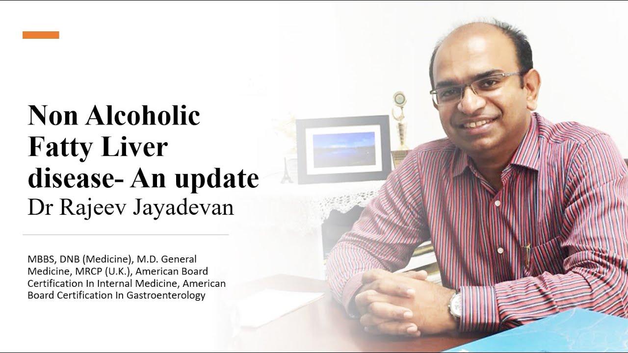 Non Alcoholic Fatty Liver Disease: An update- Dr Rajeev Jayadevan