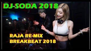 """RAJA RE-MIX 2018 """"ASAL KAU BAHAGIA"""" DJ SODA x DJ UNA BREAKBEAT SEPECIAL LAGU INDO TRENDIG 2018"""