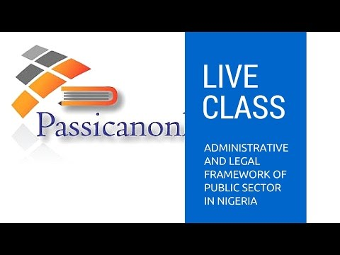 Administrative and Legal Framework of Public Sector in Nigeria ( Live Class)