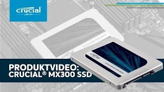 Crucial MX300 SSD: Sofortige, dauerhafte Leistung