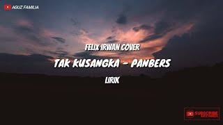 Download Lagu Tak Kusangka - Panbers (Felix Irwan Cover) - Lyrics mp3