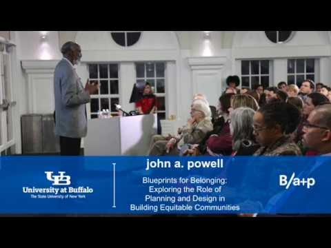john a. powell - Blueprints for Belonging - February 8, 2017
