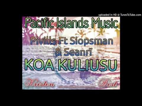 Pivills & Siopsman Ft Sean Rii - Koa Kuliusu (Pacific Music 2015)