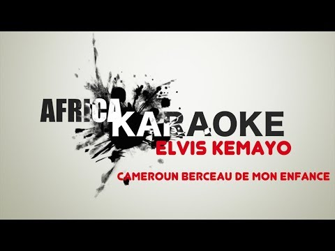 ELVIS KEMAYO - Cameroun berceau de mon enfance | Version Karaoke ( instrumental + paroles)