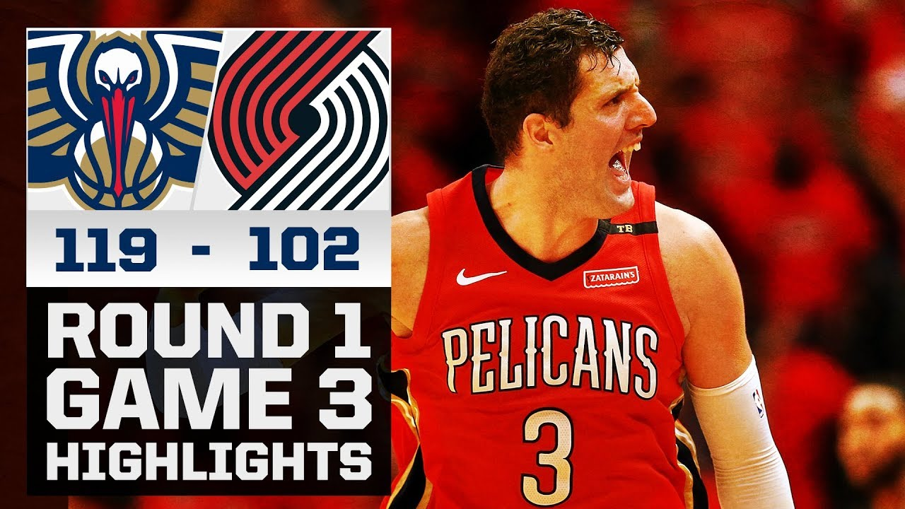 Pelicans Highlights Vs. Trail Blazers - Game 3 - 4/19/18 - YouTube